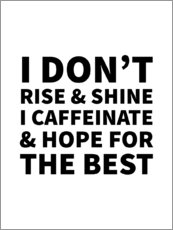 Canvas print  I Don't Rise and Shine I Caffeinate and Hope for the Best - Creative Angel