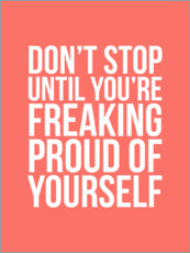 Premium poster  Don't stop until you're freaking proud of yourself - Creative Angel