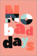 Aluminium print  No bad days - Susana Paz