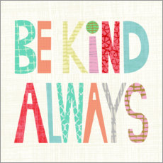 Aluminium print  Be kind always - Chariklia Zarris