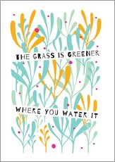 Gallery print  The Grass is Greener Where You Water It - Susan Claire