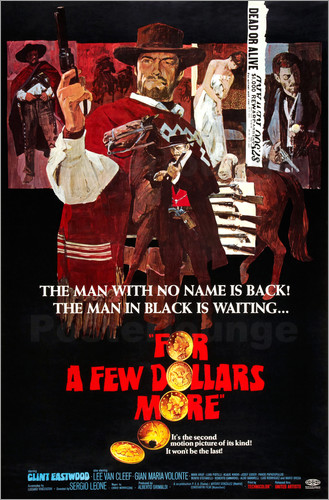 Poster FOR A FEW DOLLARS MORE, (PER QUALCHE DOLLARO IN PIU), Lee Van Cleef, Clint Eastwood, Gian Maria Volo