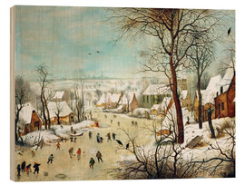 Wood print  Winter Landscape with bird trap - Pieter Brueghel d.Ä.
