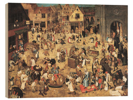 Wood print  The Battle between Carnival and Lent - Pieter Brueghel d.J.