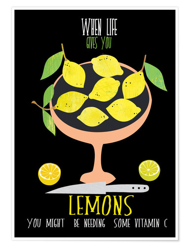 Premium poster When live gives you lemons