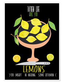 Premium poster When life gives you lemons