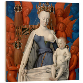 Wood print  Virgin and Child Surrounded by Angels - Jean Fouquet