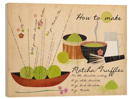 Wood print  How to Make Matcha Truffles - Elisandra Sevenstar