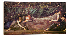Wood print  Briar Rose - The Rose Bower - Edward Burne-Jones