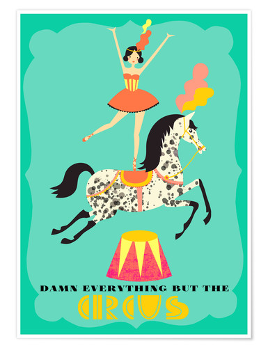 Premium poster Everything but the circus