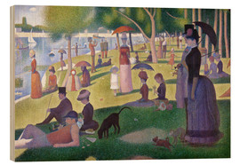 Wood print  A sunday afternoon on the island of La Grande Jatte - Georges Seurat
