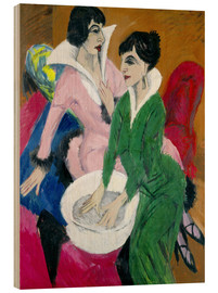 Wood print  Two women with washbasin, The sisters - Ernst Ludwig Kirchner