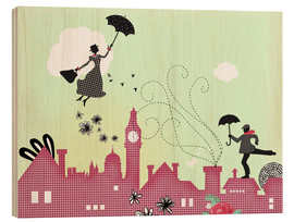 Wood print  Mary Poppins, London - Elisandra Sevenstar