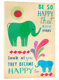 Acrylic glass  be so happy elephants - Elisandra Sevenstar