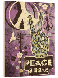 Wood print  Give Peace A Chance - Elisandra Sevenstar