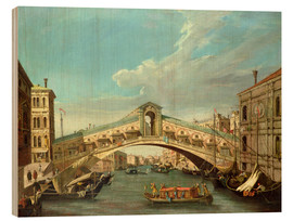 Wood print  Grand Canal and the Rialto Bridge - Antonio Canaletto
