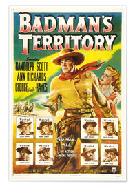 Premium poster  BADMAN'S TERRITORY, center from left: Randolph Scott, Ann Richards, bottom left clockwise: Lawrence