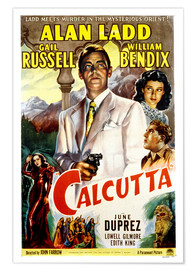 Premium poster CALCUTTA, Alan Ladd, Gail Russell, William Bendix, June Duprez, 1947