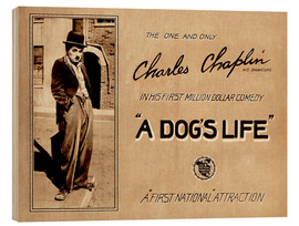 Wood print  A Dogs Life, Charlie Chaplin poster Photo 1918
