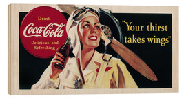 Wood print  Coca-Cola, your thirst takes wings
