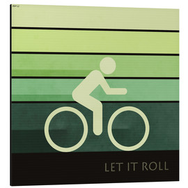 Aluminium print  Let It Roll - Phil Perkins