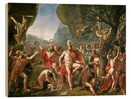 Wood print  Leonidas on the Thermopylae - Jacques-Louis David