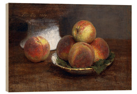 Wood print  Bowl with Peaches - Henri de Fantin-Latour