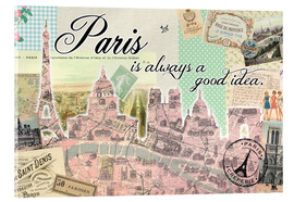 Acrylic print  Paris is always a good idea - GreenNest