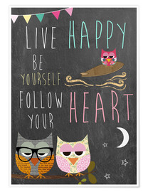 Premium poster Live Happy, be yourself, follow your heart