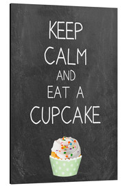 Alu-Dibond  Keep calm and eat a cupcake on chalkboard - GreenNest