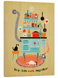 Wood print  lets cook together - Elisandra Sevenstar