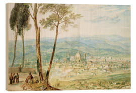 Wood print  Florence from the road to Fiesole - Joseph Mallord William Turner