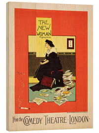Wood print  Advertising poster 'The New Woman' by Sydney Grundy - Albert Morrow