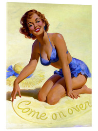 Acrylic glass  Come On Over pinup - Art Frahm