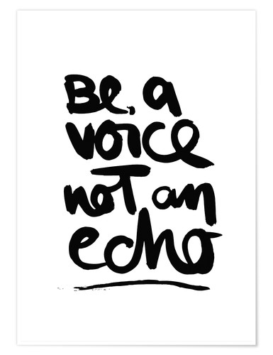 Premium poster Be a voice, not an echo
