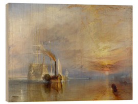 Wood print  The fighting Temeraire - Joseph Mallord William Turner