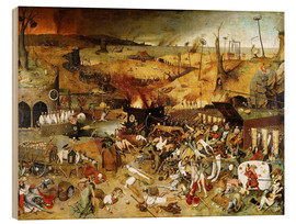 Wood print  The Triumph of Death - Pieter Brueghel d.Ä.