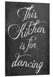 Foam board print  This kitchen is for dancing - GreenNest