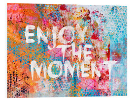 Foam board print  Enjoy the moment - Andrea Haase