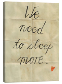 Canvas  we need to sleep more - Sabrina Alles Deins