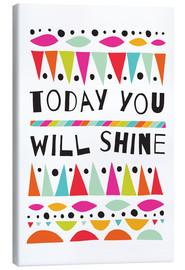 Canvas  Today you will shine - Susan Claire
