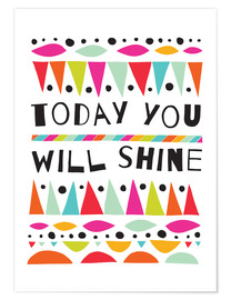 Premium poster  Today you will shine - Susan Claire