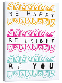 Canvas  Be Happy Be Right Be You - Susan Claire