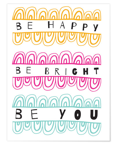 Premium poster Be Happy Be Right Be You