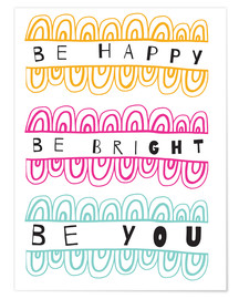 Premium poster  Be Happy Be Right Be You - Susan Claire