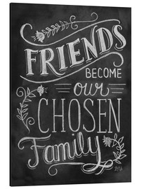Aluminium print  Friends Become Our Chosen Family - Lily & Val