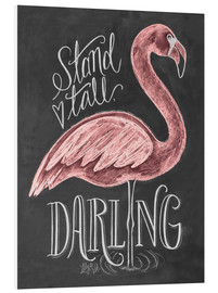 Foam board print  Stand tall, darling - Lily & Val