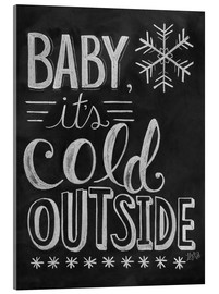 Acrylic glass  Baby, It's Cold Outside - Lily & Val