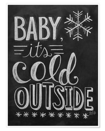 Poster Baby, It's Cold Outside