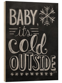 Wood  Baby, It's Cold Outside - Lily & Val